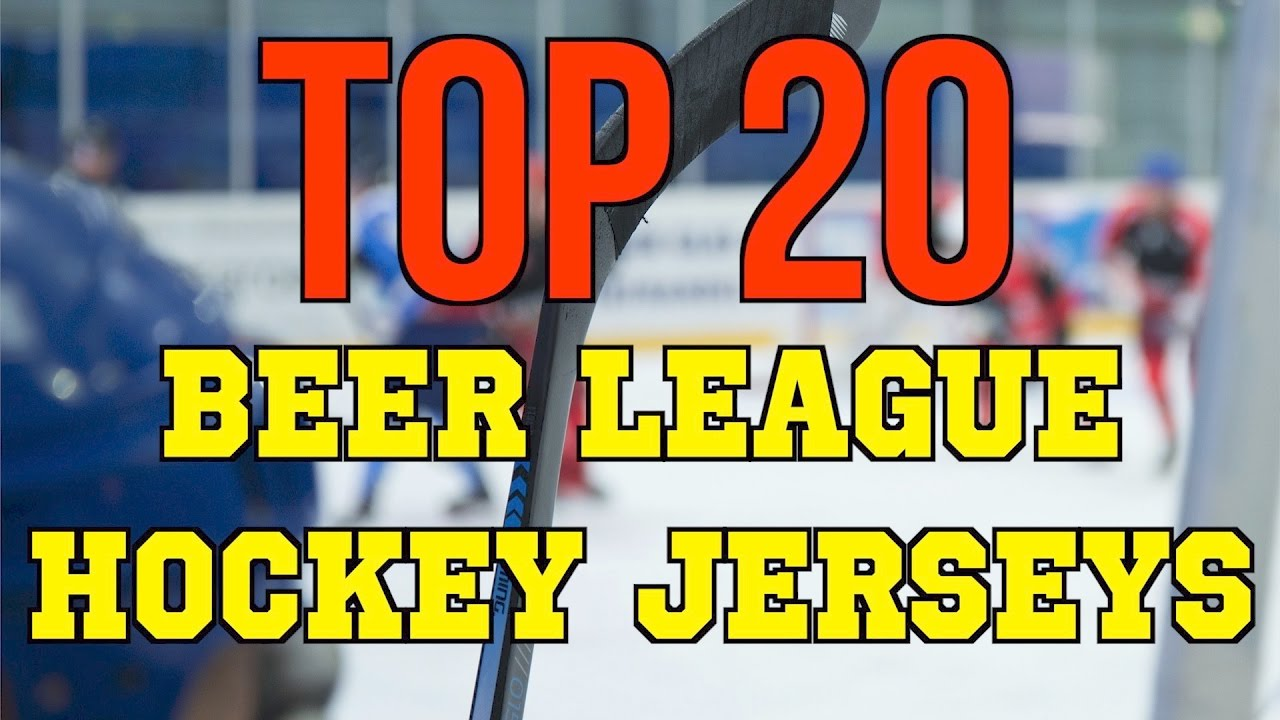 Top 20 Beer League Hockey Jerseys  How to Look Good while waiting for the  NHL to Call You Up! 060a98121