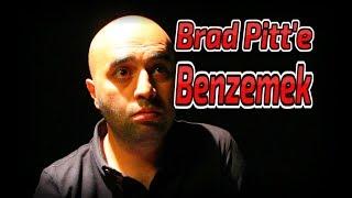 Mağdur Adam 4 | Brad Pitt'e Benzemek