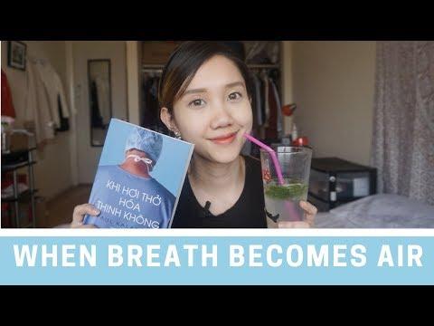 Review sách | Khi hơi thở hóa thinh không | When Breath Becomes Air | Thảo Nguyên ♡