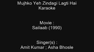 Mujhko Yeh Zindagi Lagti Hai Ajnabee - Karaoke - Sailaab (1990) - Amit Kumar ; Asha Bhosle