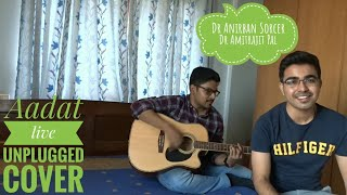 Aadat|Atif Aslam|Jal band|Unplugged cover live