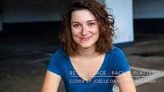 Better Place Rachel Platten cover by Joelle Danielle
