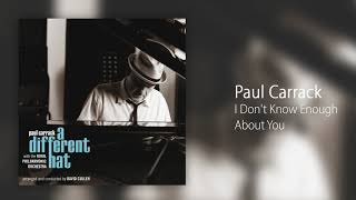 Watch Paul Carrack I Dont Know Enough About You video