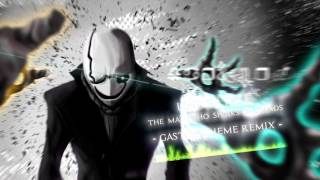 Undertale - Gaster Theme Remix / The Man Who Speaks In Hands