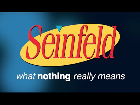 Seinfeld: What 'Nothing' Really Means