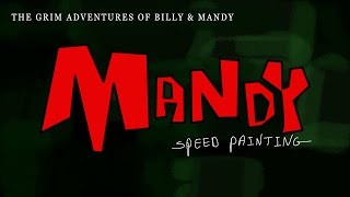 MANDY (THE GRIM ADVANTUERS OF BILLY AND MANDY)  -SPEED PAINTING