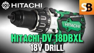 Hitachi DV 18DBXL 18v Cordless Drill Review