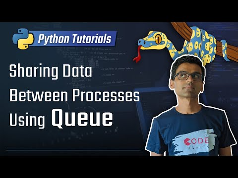 Python Tutorial - 29. Sharing Data Between Processes Using Queue