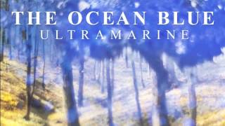 The Ocean Blue - Ultramarine (2013)