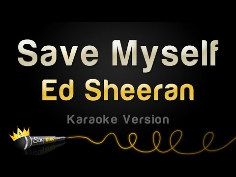 Ed Sheeran - Save Myself (Karaoke Version)