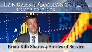 Brian Kilb Shares 4 Stories of Service
