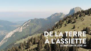DE LA TERRE À L'ASSIETTE | Le Moulin de Léré .03