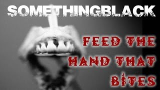 Feed The Hand That Bites
