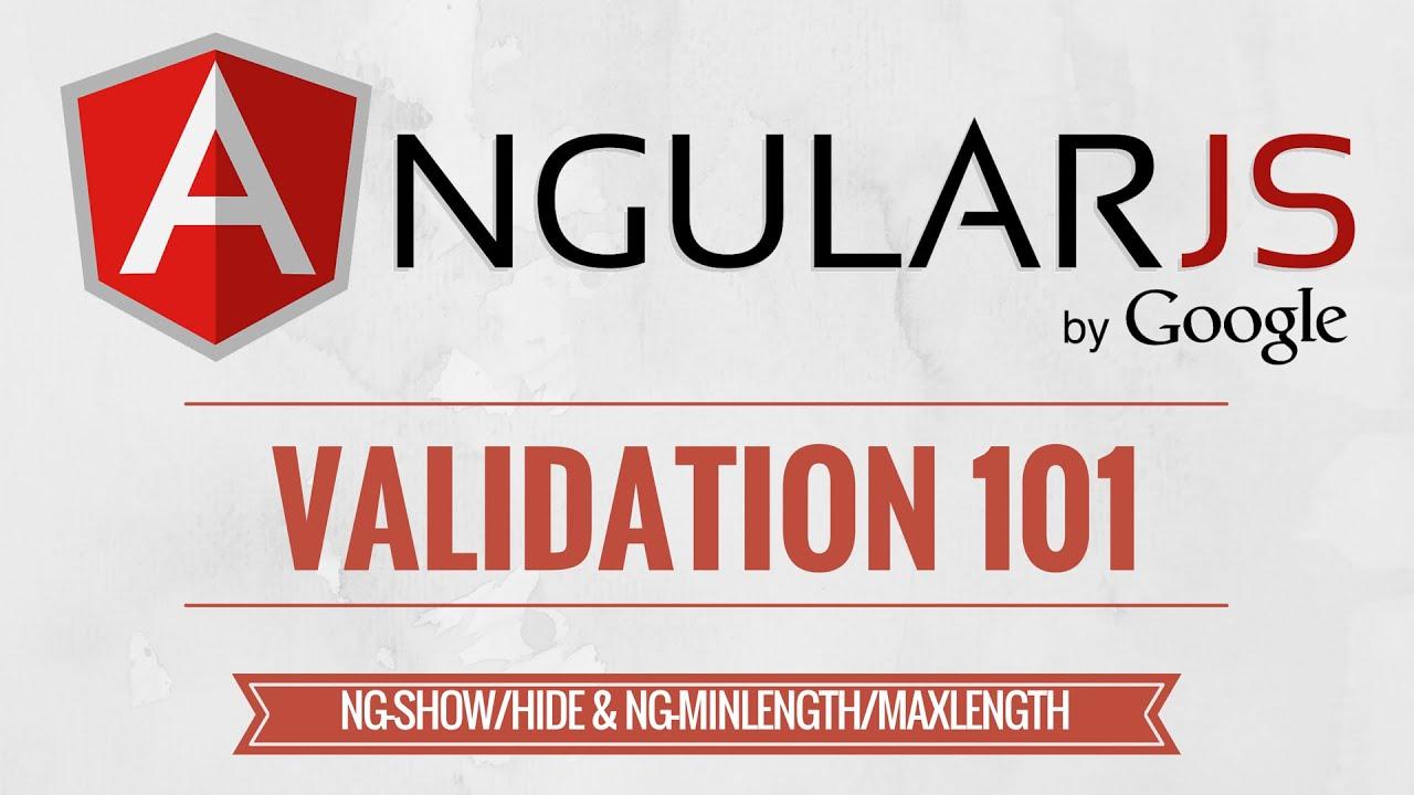 AngularJS Validation Tutorial - ngShow, ngHide, ngMaxLength, ngMinLength -  3/7