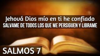 SALMOS 7 | Poderosa Oracion de auxilio en el momento de peli...
