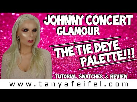 Johnny Concert Glamour | Tie Deye Collection & More!! | Tutorial | Swatches | Tanya Feifel