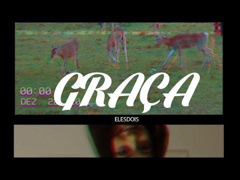 GRAÇA - ELESDOIS (LYRIC VIDEO)