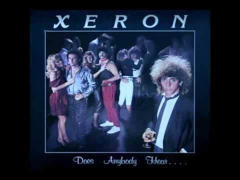 Xeron - Does Anybody Hear? (1985 - USA) [Private AOR, Melodic Rock, Pomp Rock]