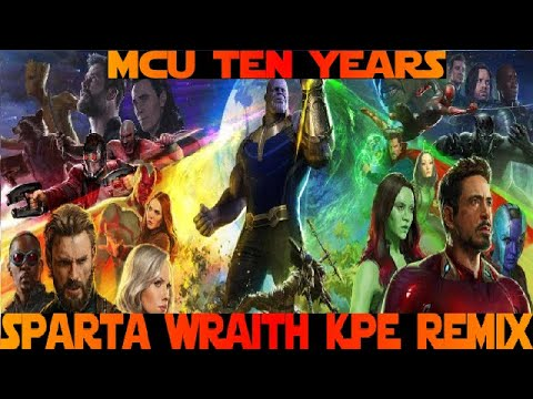 Marvel Cinematic Universe: 10 Years - Sparta Wraith KPE Remix