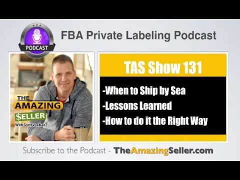 TAS 131: How And When To Use Sea Shipping For My Products (Step By Step Instructions)