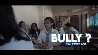 BULLY ? - Film Pendek (2019)