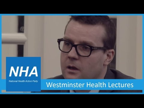 Westminster Health Lecture - National Health Action Party