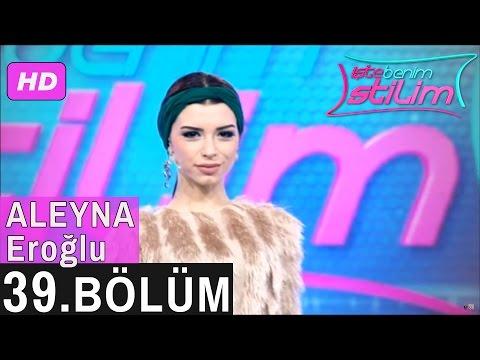 İşte Benim Stilim – Aleyna Eroğlu – 39. Bölüm 7. Sezon
