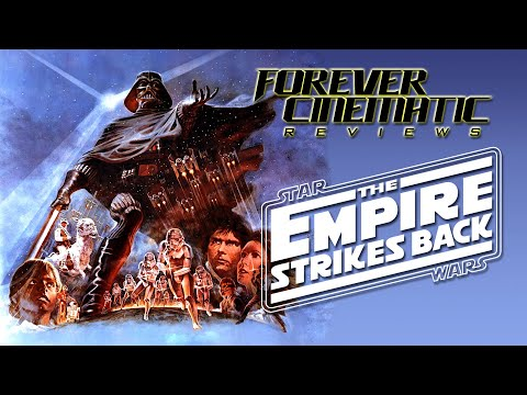 Star Wars: Episode V - The Empire Strikes Back (1980) - Forever Cinematic Review