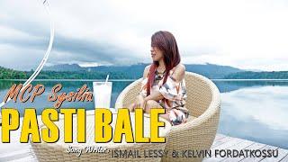 MCP SYSILIA - PASTI BALE (Official Music Video) Lagu Ambon Terbaru
