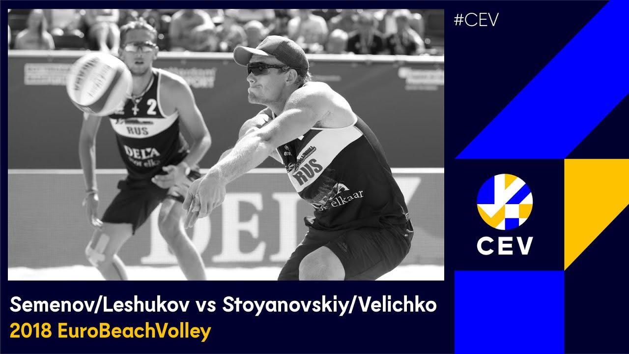 Semenov/Leshukov vs Stoyanovskiy/Velichko - #EuroBeachVolleyM 2018