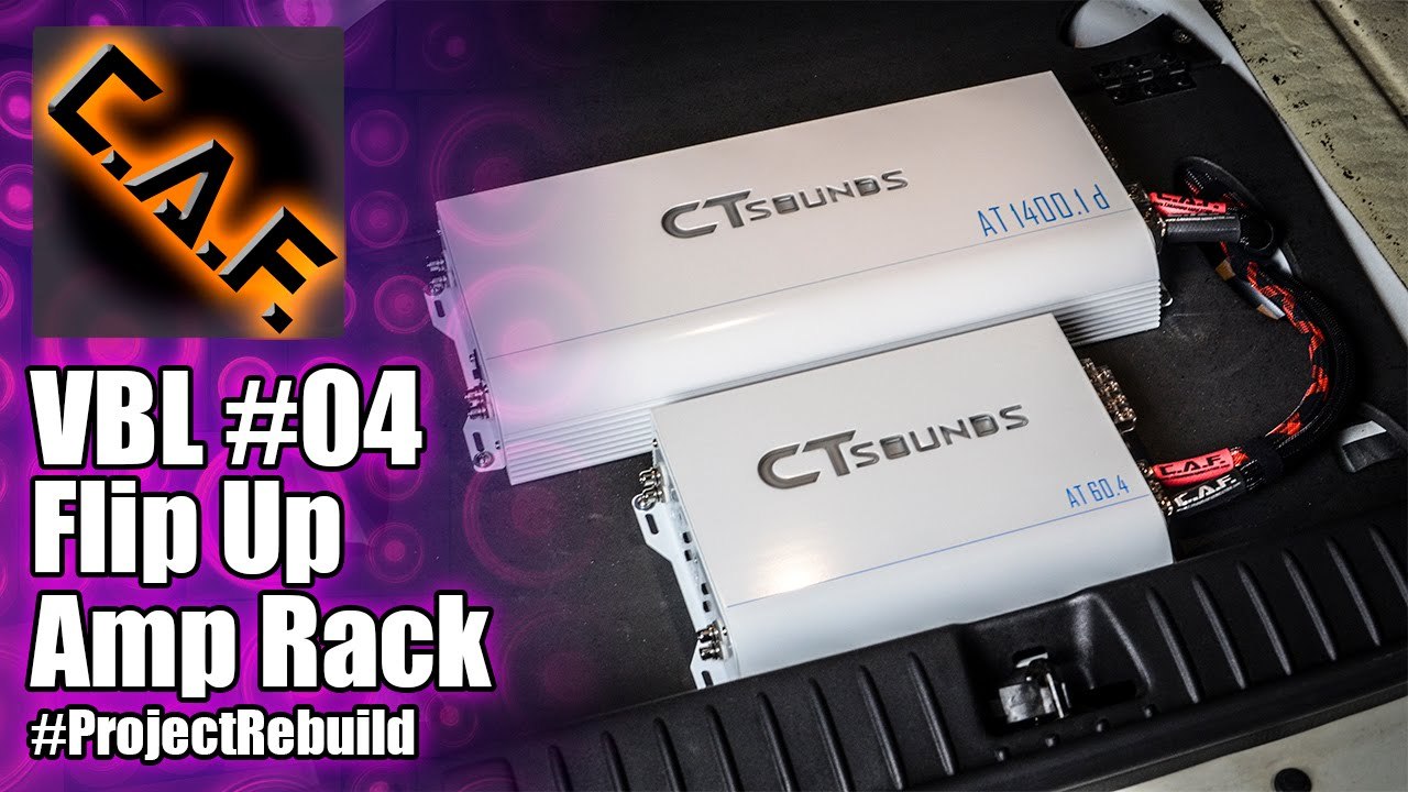 how to build an amp rack vbl 4 projectrebuild caraudiofabrication youtube [ 1280 x 720 Pixel ]