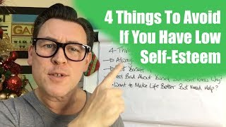 4 Things To Avoid If You Have Low Self-Esteem