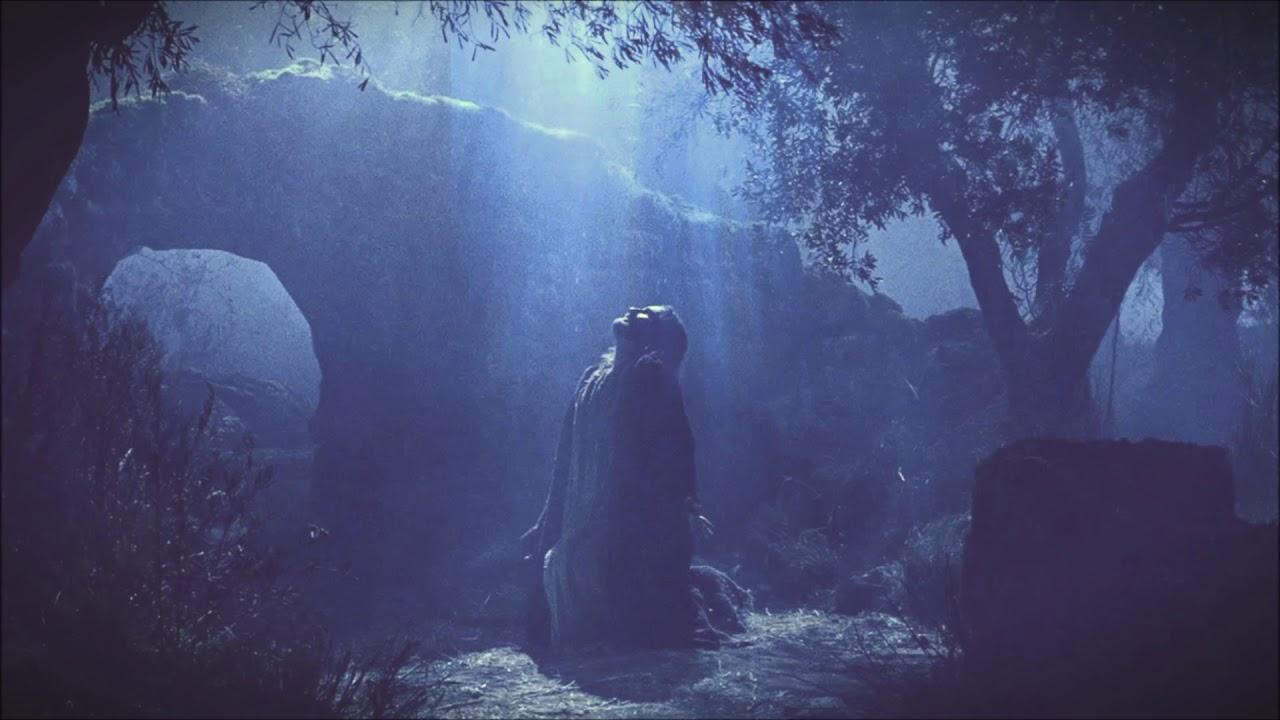 Jesus Prays In Gethsemane Youtube