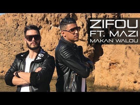Zifou ft. Mazi - Makan Walou (Clip Officiel)