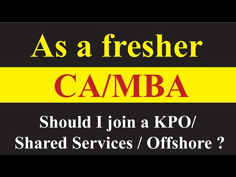 As a fresher CA/MBA, should I join a KPO/ Shared Services / Offshore
