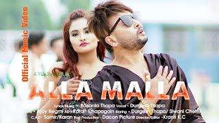 Alla Malla Official Music Video 2018 Durgesh Thapa अल्ल मल्ल