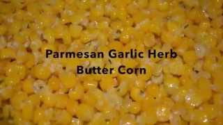 Parmesan Garlic Herb Butter Corn