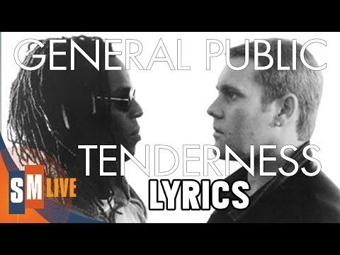 General Public - Tenderness [LYRICS] HQ