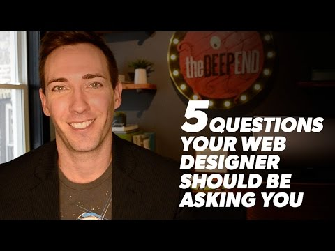 5 Questions Your Web Designer Should Be Asking You (and why it matters)