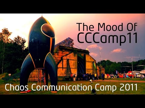 Chaos Communication Camp 2011 - The Mood Of CCCamp11