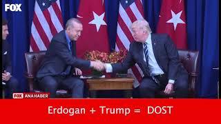 Erdoğan Trump'a Dostum dedi - Erdoğan + Trump = DOST'um
