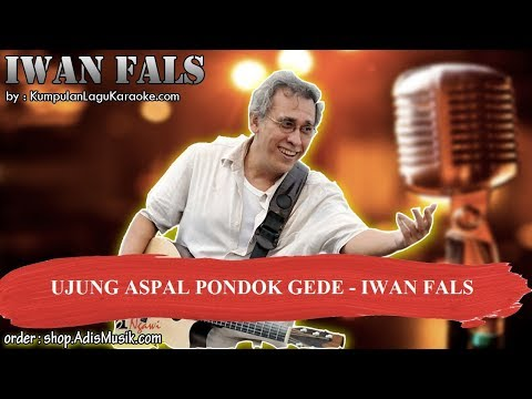 UJUNG ASPAL PONDOK GEDE -  IWAN FALS Karaoke