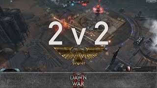 Dawn of War 2: Retribution - 2v2 | Aveend + SSven [vs] Nurland + Aquarius