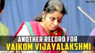 Another record for Vaikom Vijayalakshmi
