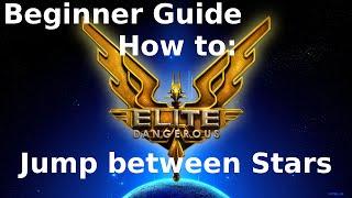 How to Jump Between Stars Beginner Tutorial - Elite Dangerous