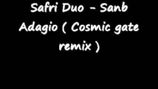 Safri duo - Samb Adagio ( Cosmic gate remix )