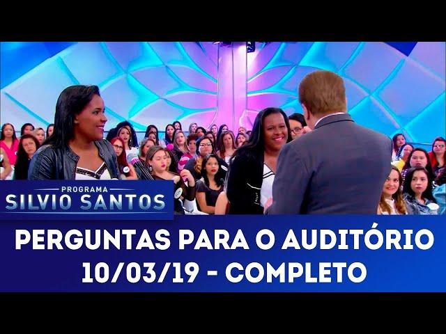Perguntas para o auditório - Completo | Programa Silvio Santos (11/03/19)