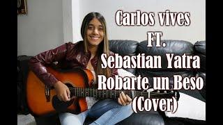 Carlos Vives Sebastian Yatra Robarte un Beso Cover Mafe Gonzalez.mp3
