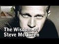 The Wisdom of Steve McQueen - Famous Quotes