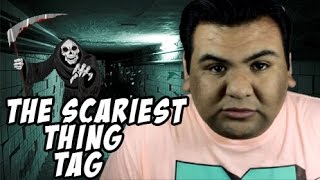 The Scariest Things Tag
